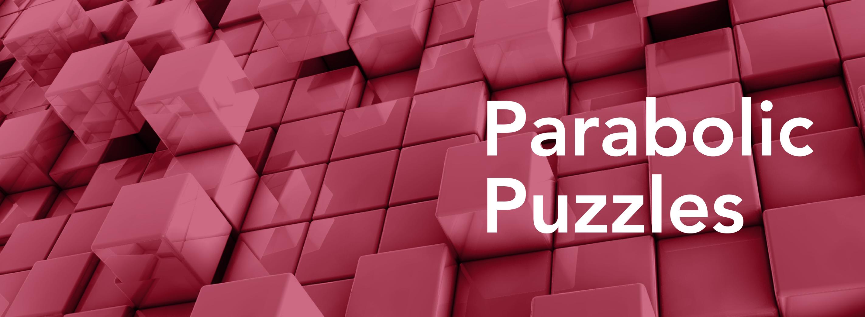Parabolic Puzzles